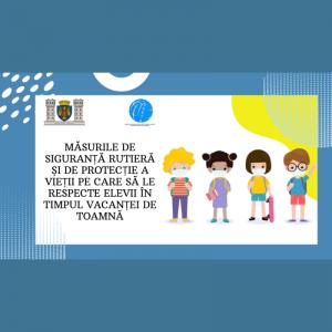 Măsurile de siguranță rutieră și de protecție a vieții pe care să le respecte elevii în timpul vacanței de toamnă